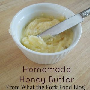 Homemade Honey Butter from What the Fork Food Blog
