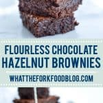 Ultra fudgy flourless chocolate hazelnut brownies - aka Nutella brownies! They're rich and indulgent and everything you'd want in a brownies including a crackly top. These brownies are naturally gluten free and can be made dairy free too. Gluten free brownie recipe from @whattheforkblog - visit whattheforkfoodblog.com for more gluten free desserts!