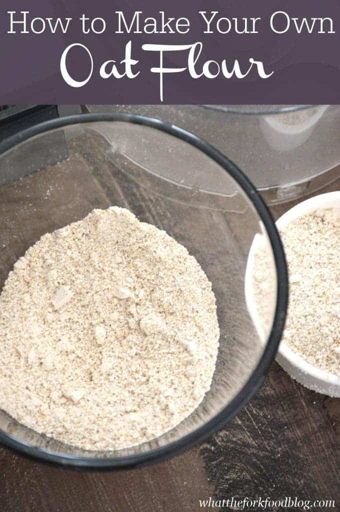 How to Make Oat Flour from What The Fork Food Blog