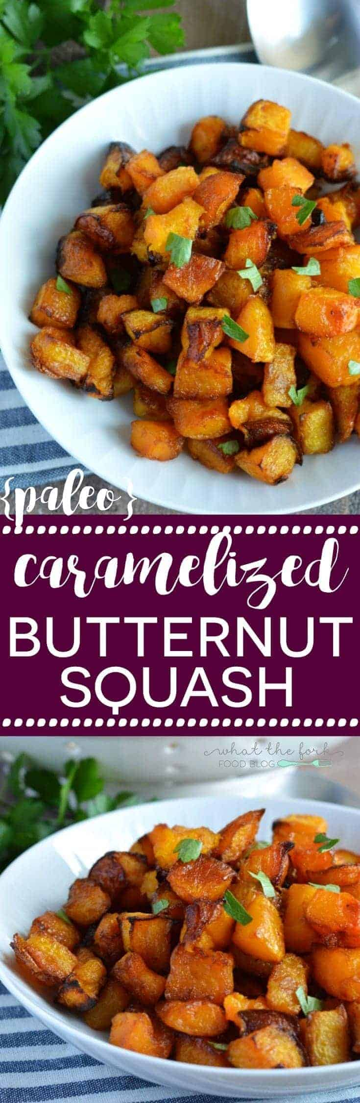 Caramelized Butternut Squash (Paleo and healthy) from What The Fork Food Blog | whattheforkfoodblog.com