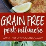 Grain Free Pork Milanese from What The Fork Food Blog | whattheforkfoodblog.com
