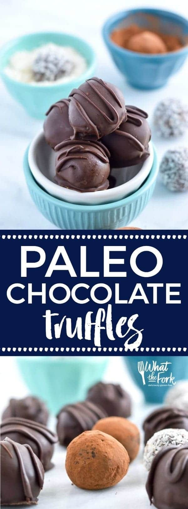 Easy Paleo Chocolate Truffles are so rich and creamy! Plus recipe included 3 ways to top them. Recipe from @whattheforkblog | whattheforkfoodblog.com | healthy recipes | healthy desserts | easy desserts | how to make truffles | dairy free truffles | naturally sweetened