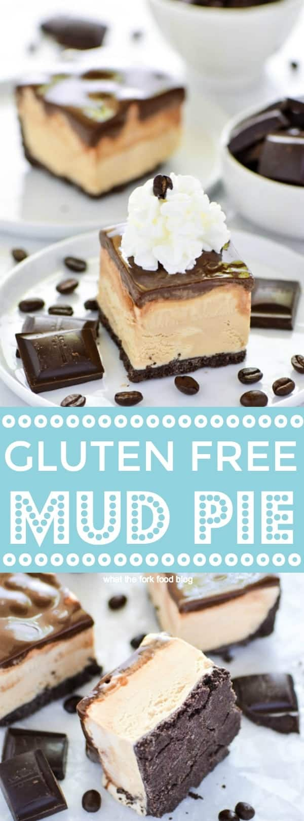 Easy Gluten Free Mud Pie Recipe - not to be confused with Mississippi Mud Pie! This one has a chocolate cookie crust, is filled with coffee ice cream, and coated in hot fudge sauce. Recipe from @whattheforkblog | whattheforkfoodblog.com | gluten free dessert recipes | no bake desserts | summer recipes | ice cream cake | ice cream pie | frozen desserts | Oreo | how to make mud pie