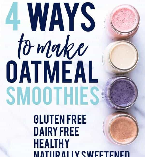 How to make oatmeal smoothies 4 ways - perfect for healthy meal prep! These oatmeal smoothies are gluten free, dairy free, naturally sweetened, healthy, and filling. They make such a great easy breakfast! Recipe from @whattheforkblog | whattheforkfoodblog.com | oatmeal smoothies | healthy meal prep | healthy breakfast recipes | easy smoothie recipes | #glutenfree #smoothies #oatmealsmoothies #oatmeal #dairyfree #healthy #breakfast