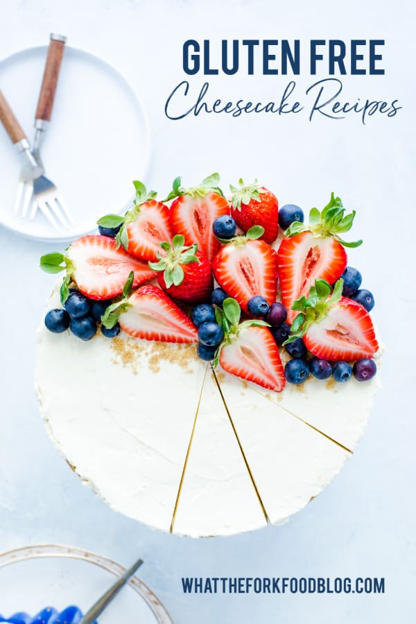 Simple and easy gluten free cheesecake recipes for any occasion! No bake cheesecakes, mini cheesecakes, and more! Recipes from @whattheforkblog - visit whattheforkfoodblog.com for more gluten free desserts! #glutenfree #cheesecake