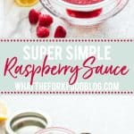 pin collage image with text overlay for homemade raspberry sauce