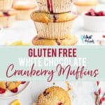 Gluten Free White Chocolate Cranberry Muffins collage image with text for Pinterest