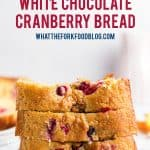 Gluten Free White Chocolate Cranberry Bread image with text for Pinterest