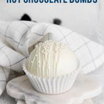 White Hot Chocolate Bombs image with text for Pinterest