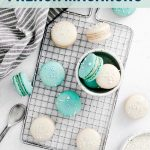 How to Make Macarons (French Macarons) image with text for Pinterest