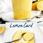 Easy Lemon Curd Recipe collage image with text for Pinterest