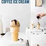 No Churn Coffee Ice Cream Recipe collage image with text for Pinterest