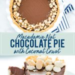 Macadamia Nut Chocolate Pie with Coconut Crust collage image with text for Pinterest